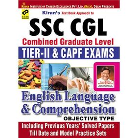 Kiran s SSC CGL Combined Graduate Level Tier   2 And CAPF Exams English Language And Comprehension Objective Type