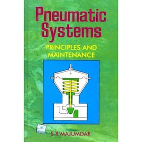 PNEUMATIC SYSTEMS: PRINCIPLES AND MAINTENANCE