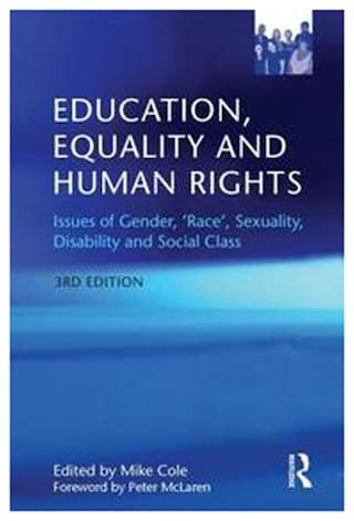 Education  Equality And Human Rights: Issues Of Gender  'Race'  Sexuality  Disability And Social Class