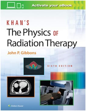 Khan's The Physics of Radiation Therapy Hardcover 2020 by John P. Gibbons