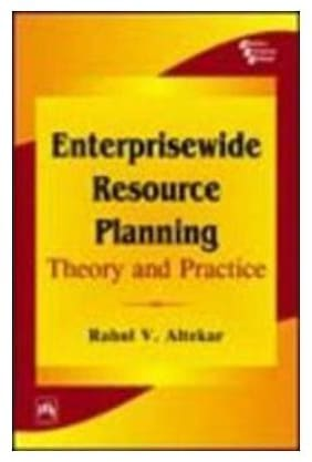 ENTERPRISWIDE RESOURCE PLANNING :THEORY AND PRRACTICE 1st Edition