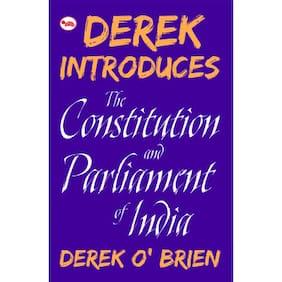 DEREK INTRODUCES CONSTITUTION AND PARLIAMENT OF INDIA