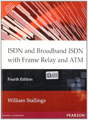 ISDN & Broadband ISDN with Frame Relay & ATM, 4e
