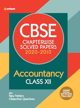 CBSE Accountancy Chapterwise Solved Papers Class 12 for 2021 Exam