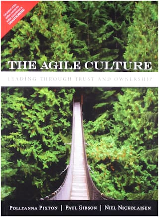 The Agile Culture: Leading through Trust and Ownership, 1/e