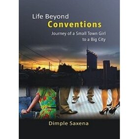 Life Beyond Conventions Journey Of A Small Town Girl To A Big City