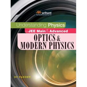 Understanding Physics for JEE Main & Advanced Optics & Modern Physics DC