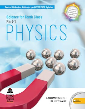 S Chand And Company Limited Science for Class 10 Part-1 Physics By Lakhmir Singh (2020-2021)