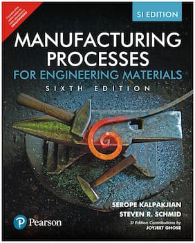 Manufacturing Processes for Engineering Materials;SI Edition by Pearson