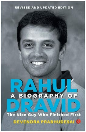 A BIOGRAPHY OF RAHUL DRAVID (REVISE)