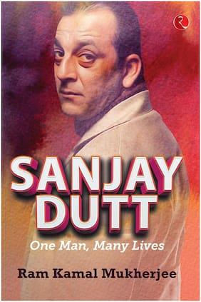 Sanjay Dutt;One Man;Many Lives
