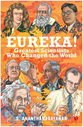 Eureka! :Greatest Scientists Who Changed the World
