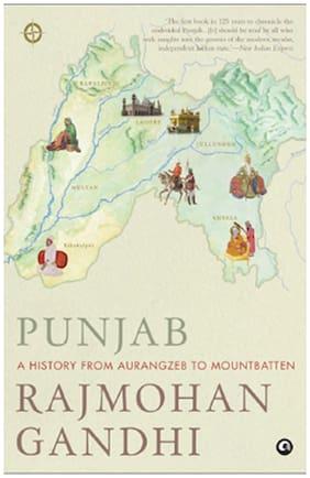 Punjab : A History From Aurangzeb To Mountbatten