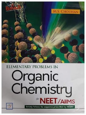 Elementary Problems in Organic Chemistry for NEET/AIIMS By M S CHOUHAN
