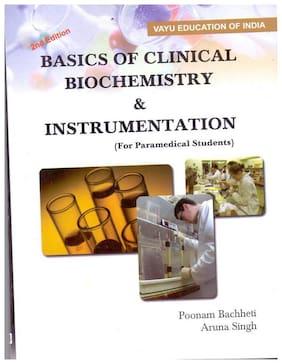 Basics of Clinical Biochemistry & Instrumentation (For Paramedical Students) Paperback Poonam Bachheti;Aruna Singh