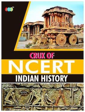 CRUX OF NCERT INDAIN HISTORY