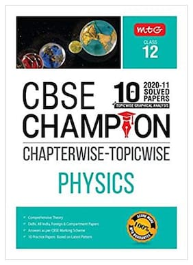 10 Years CBSE Champion Chapterwise Topicwise - Physics Class 12
