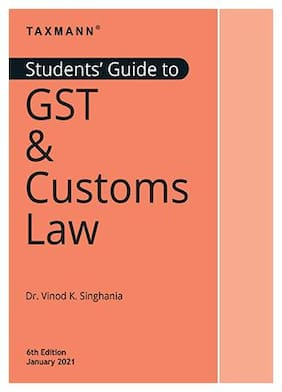 Taxmann's Students' Guide to GST & Customs Law