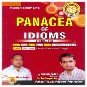 Panacea Of Idioms(Special For SSC;CGL;CPO;LDC;MTS;STENOGRAPHER BANK RAILWAY & Other Competitive Exams.)