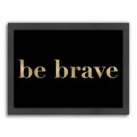 Americanflat 'Be Brave Gold On Black' Framed Wall Art