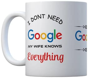 "AngaarLook""I dont Need Google My Wife Knows Everything""Printed 350ml Ceramic Mug"