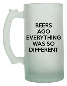 Beers Ago Everything was so Different  Frosted beer Mug