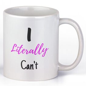 Casa Allegra I LITERALLY CAN'T Ceramic 350 ml Funny and Motivational Coffee Mug;White Ceramic Mug for Friends-Gift for Loved ones and friend;brother -350 ML