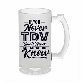 Crazy Sutra Funny and Cool Quote If you Never Printed Frosted Glass Beer Mug for Friends/Brother/Boyfriend (500ml)