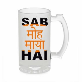 Crazy Sutra Funny and Cool Quote Sab Moh Maya Hai  Printed Frosted Glass Beer Mug for Friends/Brother/Boyfriend (500ml)