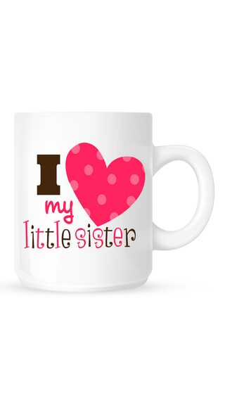 Buy Huppme I Love My Little Sister White Mug Online At Low Prices In