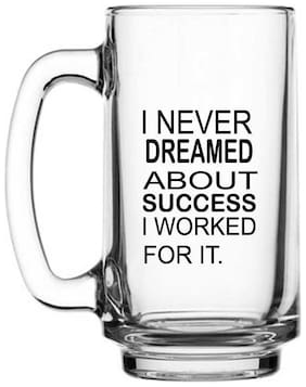 I Never Dreamed About Success I worked For IT  Printed Juice /Milk/ Cold Drinkds &  Beer Glass Mug by Juvixbuy