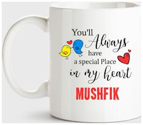 Mushfik Always Have A Special Place In My Heart Love White Coffee Name Ceramic Mug