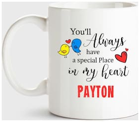 Payton Always Have A Special Place In My Heart Love White Coffee Name Ceramic Mug