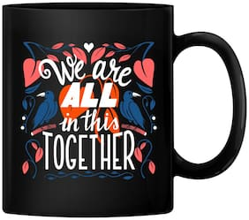 RADANYA We are All in This Together Ceramic Coffee Mug Gift for Men & Women Who Love Tea Mugs & Coffee Cups (Black)