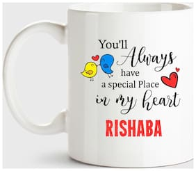 Rishaba Always Have A Special Place In My Heart Love White Coffee Name Ceramic Mug