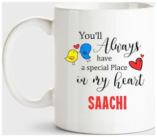 Saachi Always Have A Special Place In My Heart Love White Coffee Name Ceramic Mug