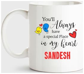 Sandesh Always Have A Special Place In My Heart Love White Coffee Name Ceramic Mug