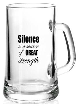 Silence is a source of great strength  Printed Juice /Milk/ Cold Drinkds &  Beer Glass Mug by Juvixbuy
