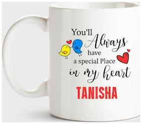 Tanisha Always Have A Special Place In My Heart Love White Coffee Name Ceramic Mug