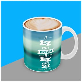 "Tuelip "" If You Can Dream It "" Printed for tea & coffee Ceramic Mug ( 350Ml )"
