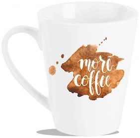 "Tuelip "" More Coffee"" Printed for tea & coffee Conical Ceramic mug. ( 320 ml )"