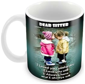 Tuelip Best Quotes For Sister Ceramic Printed mug for Tea And Coffee 350 ml