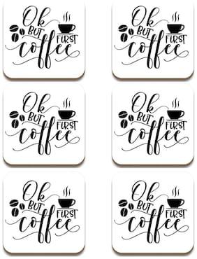 Tuelip Square Medium Density Fibreboard Tea Coaster Ok But First Coffee Printed Tea Coaster Set of 6