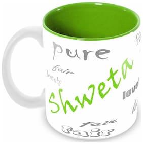 Tuelip Stylish Customize Name SHWETA with Meaningful Ceramic Printed Mug Tea & Coffee 350 ml