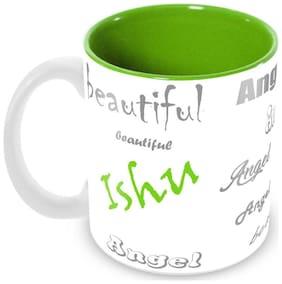 Tuelip Stylish Customize Name Ishu with Meaningful Ceramic Printed Mug Tea & Coffee 350 ml