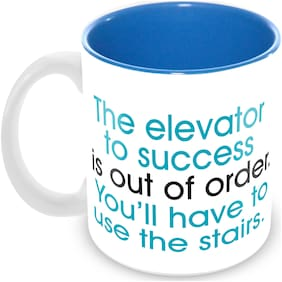 """Tuelip """"The Elevator To Success Is Out Of Order. You'll Have To Use The Stairs """" Quote Printed Mug For Tea And Coffee Ceramic Mug 350 ml"""