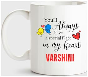 Varshini Always Have A Special Place In My Heart Love White Coffee Name Ceramic Mug