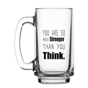 You are Stronger than you Think Printed Juice /Milk/ Cold Drinkds &  Beer Glass Mug by Juvixbuy