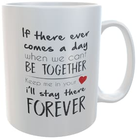 Yuki If There Ever Comes A Day When We CanT Be Togethere Keep Me In Your Heart i'll Stay There Forever Quote Printed On Ceramic Coffee Mug 350ML