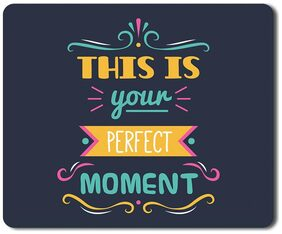 Eagletail India This is your Perfect Moment Mouse Pad